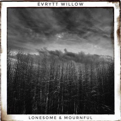 Evrytt Willow - Lonesome-and-Mournful